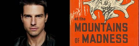 Tom Cruise confirmado para At the Mountains of Madness